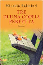 Presentazione del  libro TRE DI UNA COPPIA PERFETTA di MICAELA PALMIERI