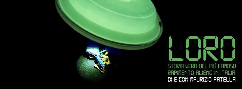 TEATRO: LORO -Storia vera del più famoso rapimento alieno in Italia