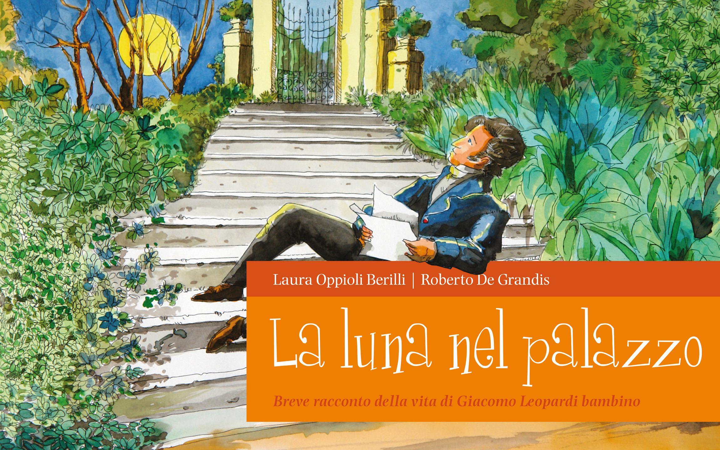 La luna nel palazzo - Breve racconto della vita di Giacomo Leopardi bambino