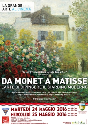 GRANDE ARTE SU GRANDE SCHERMO : DA MONET A MATISSE - L 'ARTE DI DIPINGERE GIARDINI